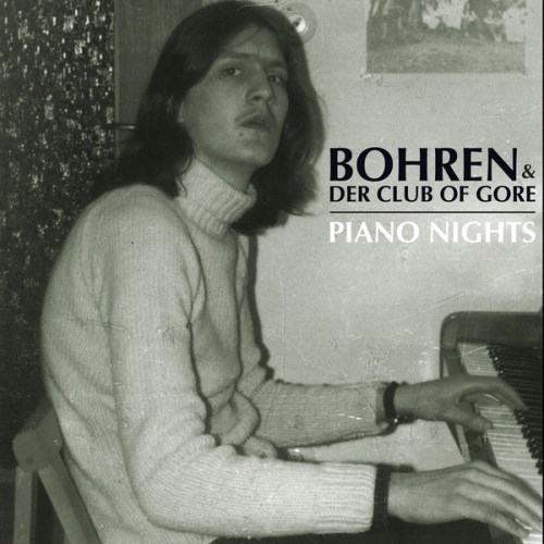 Bohren & Der Club of Gore-Piano Nights- Album Cover