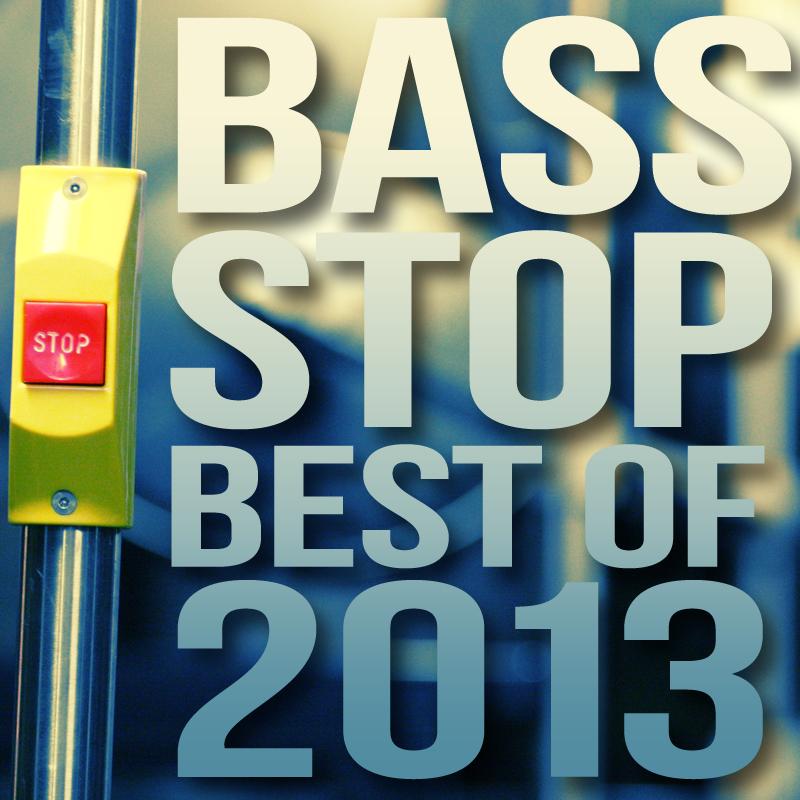 best of bass stop 2013