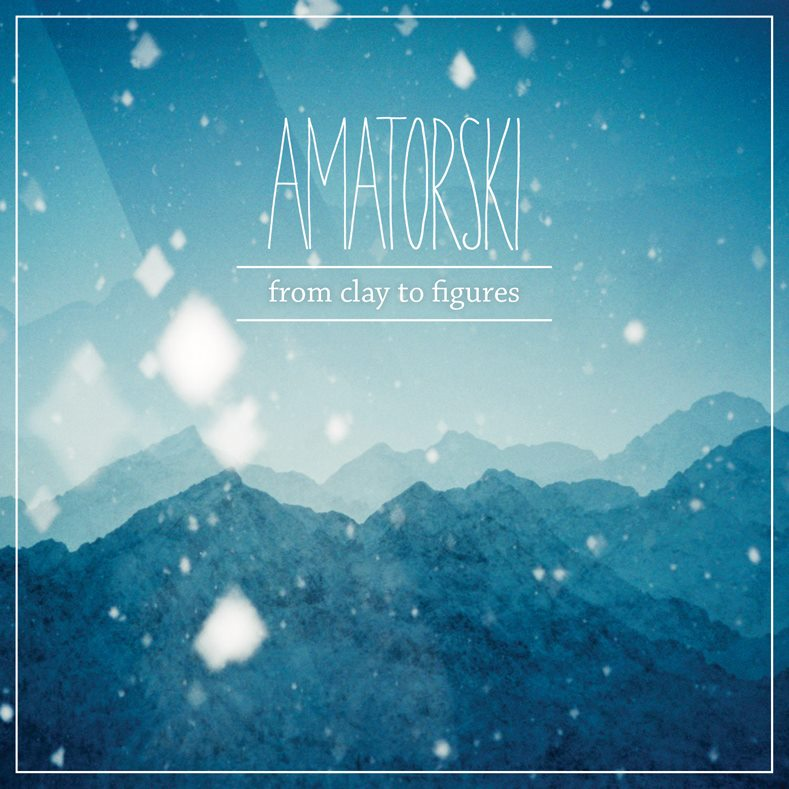 Amatorski - From Clay To Figures - Album Cover 2014