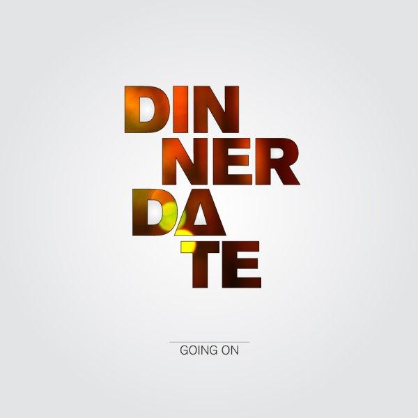 Dinner Date - Going On