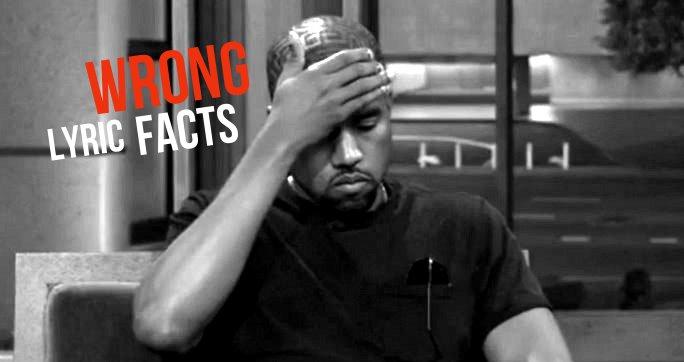Kanye West - Wrong Lyric Facts