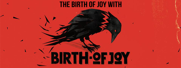 The Birth of Joy with BIRTH OF JOY
