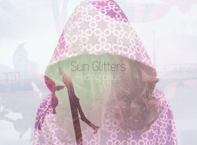 Sun Glitters - Fading Days - EP Cover 2014