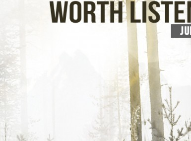 Worth Listening Playlist - July 2014