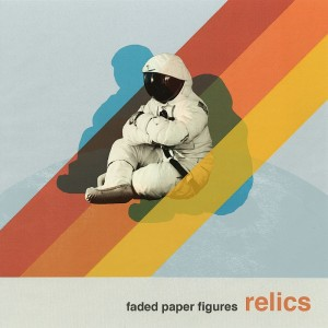 FADED PAPER FIGURES - RELICS 1.Breathing 2. Wake Up Dead  3.Not the End of the World (Even as We Know It) 4. Lost Stars  5. Fellaheen 6. On the Line 7. Spare Me  8. Who Will Save Us Now? 9. Horizons Fall 10. Real Lies  11. What You See 12. Forked Paths