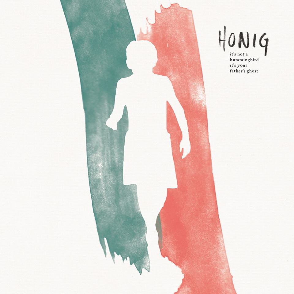 Honig - It's Not A Hummingbird It's Your Father's Ghost