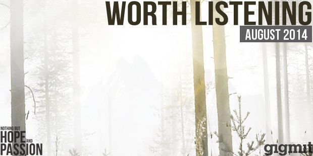 Worth Listening Playlist - August 2014