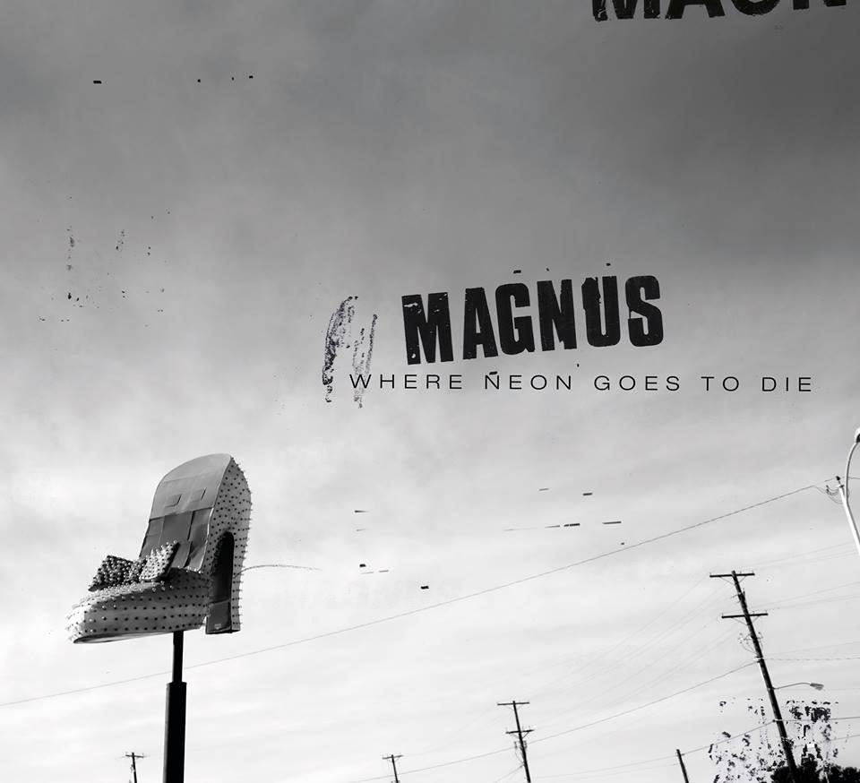 Magnus - 'Where Neon Goes To Die'