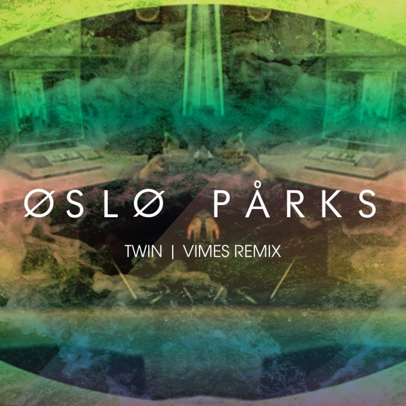 Oslo Parks - Vimes Remix