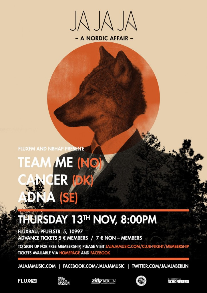 Ja Ja Ja - Berlin - November 2014 - Team Me, Cancer, Adna