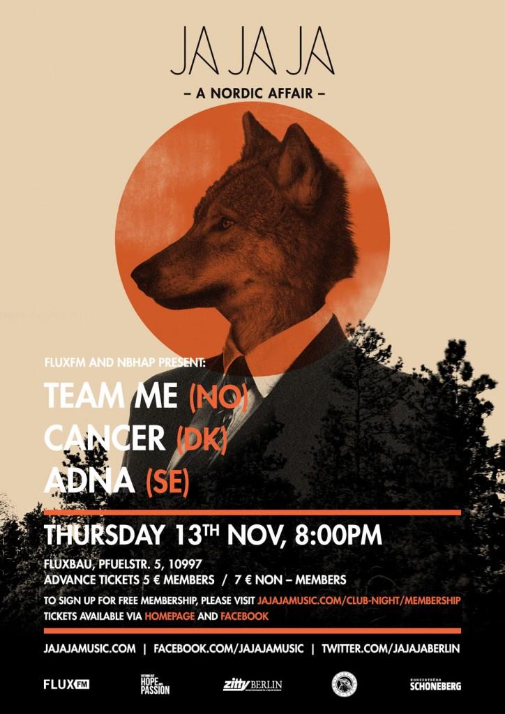 Ja Ja Ja - Berlin - November 2014 - Team Me, Cancer, Adna