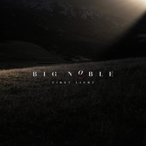 Big Noble - First Light