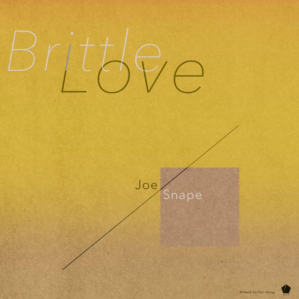 Joe Snape - 'Brittle Love' - Cover