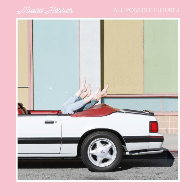 Miami Horror - All Possible Futures - Artwork