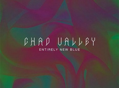 Chad Valley - Entirely New Blue