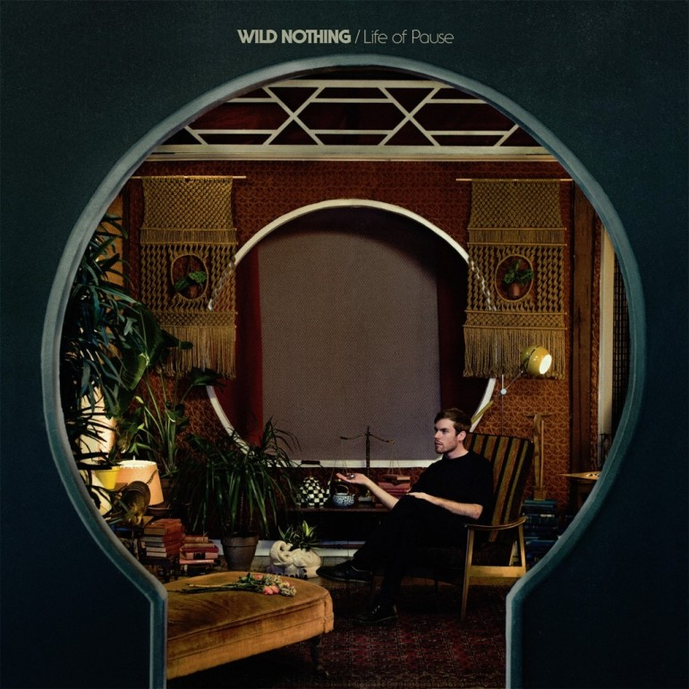Wild Nothing - Life Of Pause - Artwork
