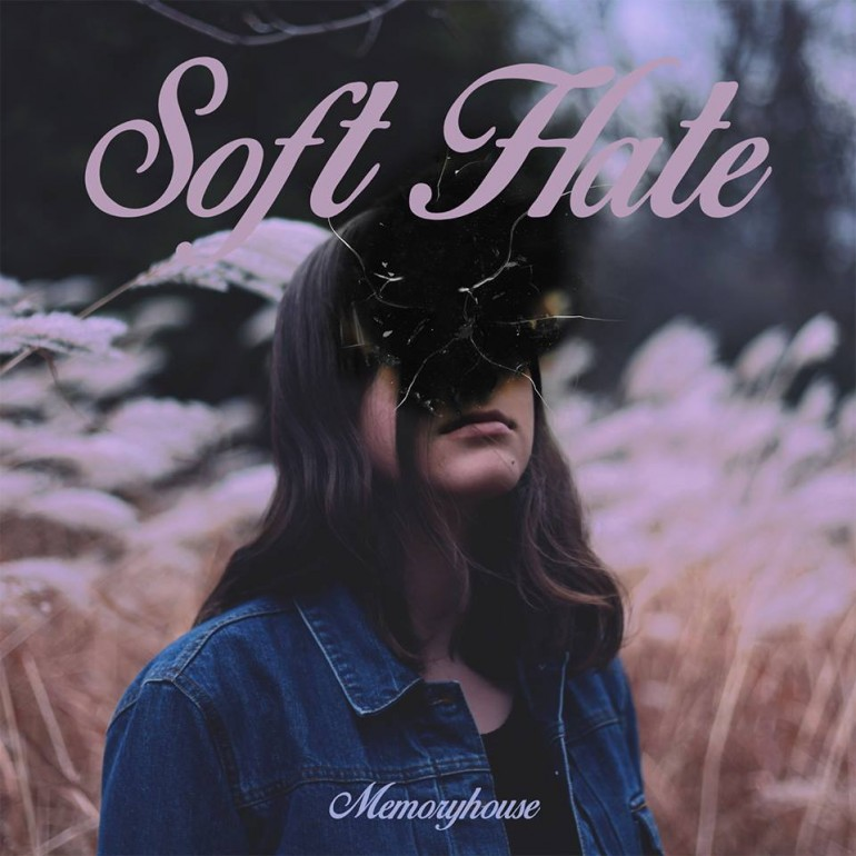 Memoryhouse - Soft Hate - Artwork
