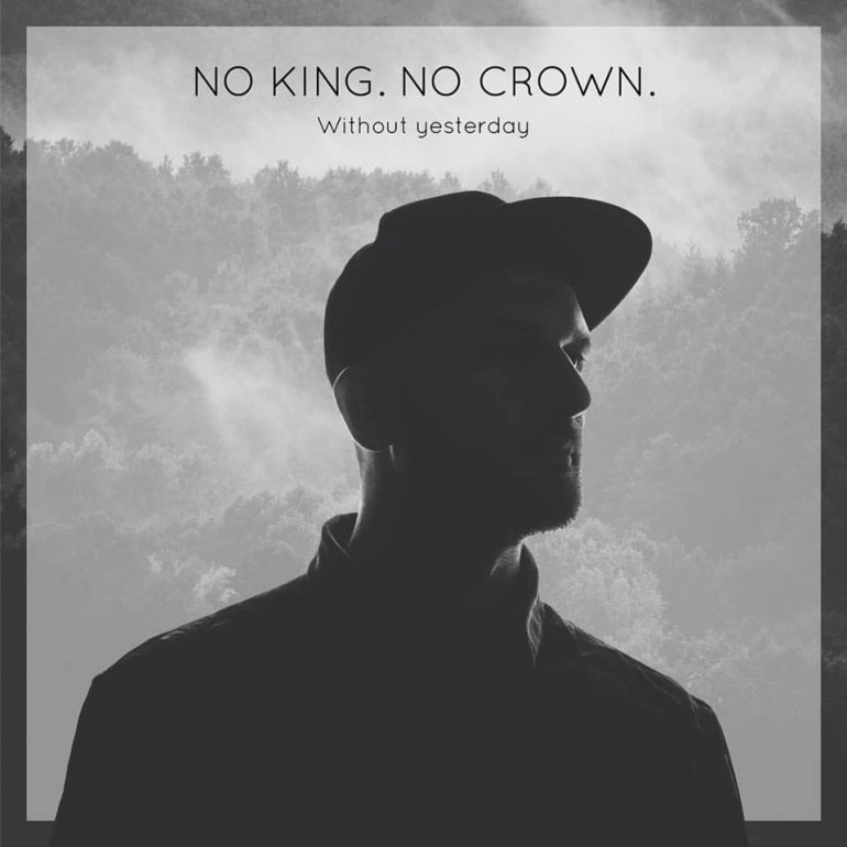 No King No Crown - Without Yesterday